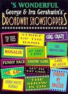 S Wonderful -- George & Ira Gershwin's Broadway Showstoppers: Piano/Vocal/Chords 9780897245913