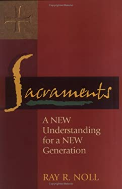 Sacraments: A New Understanding for a New Generation [With CDROM] 9780896229938