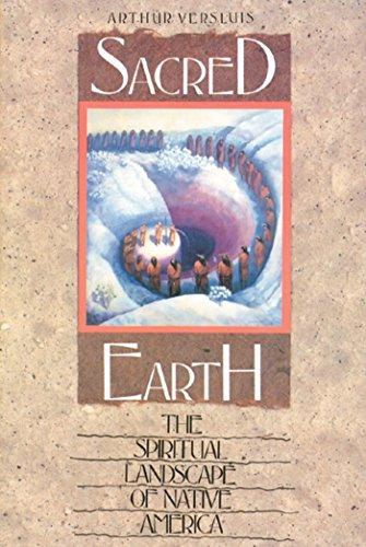 Sacred Earth: The Spiritual Landscape of Native America 9780892813520