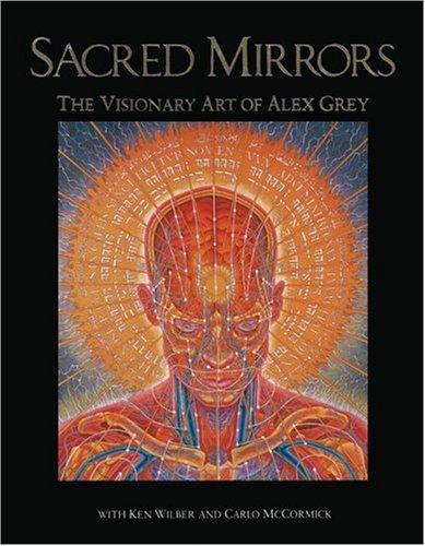 Sacred Mirrors: The Visionary Art of Alex Grey 9780892812578