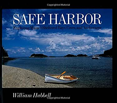 Safe Harbor: Exploring Maine's Protected Bays, Coves, and Anchorages 9780892725625