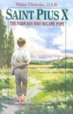Saint Pius X: The Farm Boy Who Became Pope 9780898704693