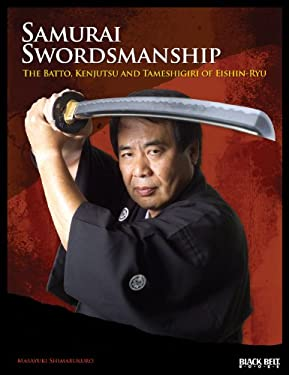 Samurai Swordsmanship: The Batto, Kenjutsu, and Tameshiri of Eishin-Ryu 9780897501996