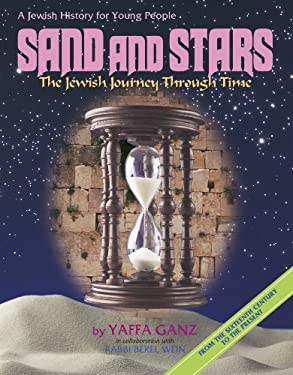Sand and Stars: The Jewish Journey Through Time: From the Sixteenth Century to the Present: A Jewish History for Young People