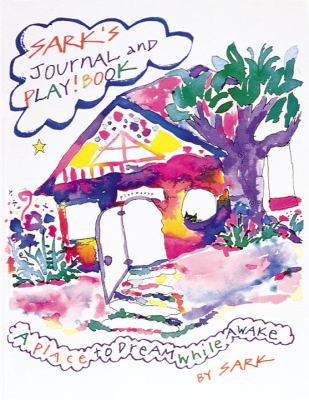 Sark's Journal and Play!book: A Place to Dream While Awake 9780890877029