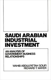 Saudi Arabian Industrial Investment: An Analysis of Government-Business Relationships