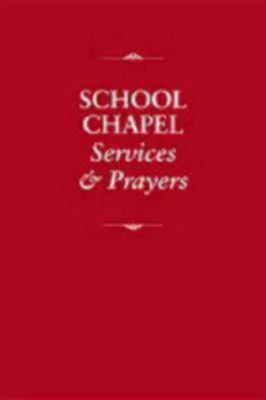 School Chapel Services & Prayers 9780898695380