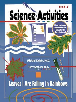 Science Activities: The Leaves Are Falling in Rainbows 9780893340452