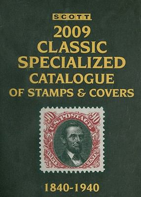 Scott Classic Specialized Catalogue: Stamps and Covers of the World Including U.S. 1840-1940 9780894874253