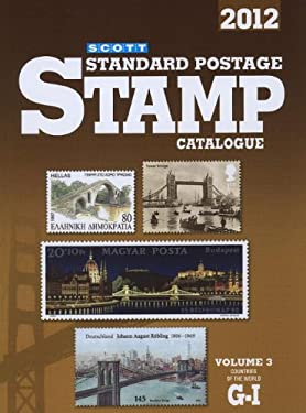 Scott Standard Postage Stamp Catalogue, Volume 3: Countries of the World G-I 9780894874628