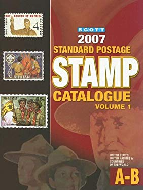 Scott Standard Postage Stamp Catalogue, Volume 1: United States and Affiliated Territories, United Nations, Countries of the World A-B 9780894873751