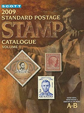 Scott Standard Postage Stamp Catalogue, Volume 1: United States and Affiliated Territories, United Nations, Countries of the World, A-B 9780894874178