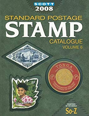 Scott Standard Postage Stamp Catalogue, Volume 6: Countries of the World, So-Z 9780894874000