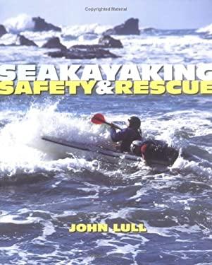 Sea Kayaking Safety & Rescue 9780899972749