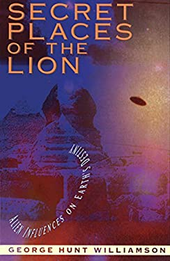 Secret Places of the Lion: Alien Influences on Earth's Destiny 9780892816019