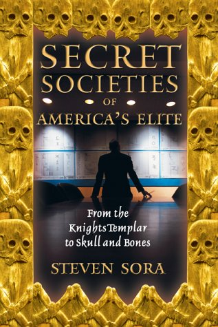 Secret Societies of America's Elite: From the Knights Templar to Skull and Bones 9780892819591