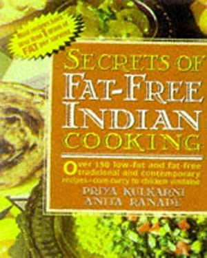 Secrets of Fat-Free Indian Cooking: Over 150 Low-Fat and Fat-Free Traditional Recipes 9780895298058