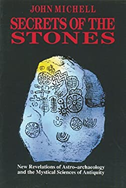 Secrets of the Stones: New Revelations of Astro-Archaeology and the Mystical Sciences of Antiquity 9780892813377