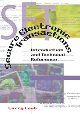 Secure Electronic Transactions Introduction and Technical Reference 9780890069929