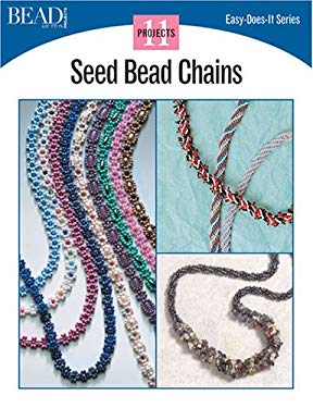 Seed Bead Chains: 11 Projects 9780890244531