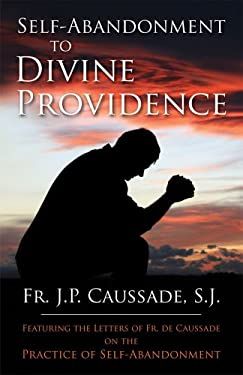 Self-Abandonment to Divine Providence 9780895553126