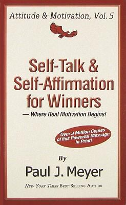Self-Talk & Self-Affirmation for Winners: Where Real Motivation Begins 9780898113075