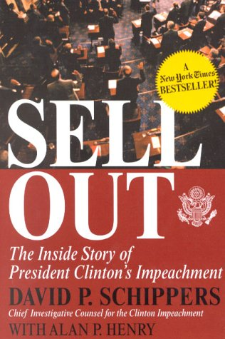 Sellout: The Inside Story of President Clinton's Impeachment 9780895262431