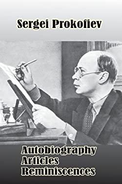 Sergei Prokofiev: Autobiography, Articles, Reminiscences 9780898751499