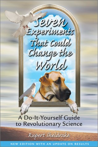 Seven Experiments That Could Change the World: A Do-It-Yourself Guide to Revolutionary Science 9780892819898