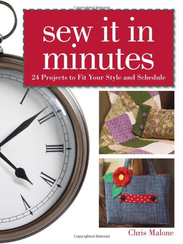 Sew It in Minutes: 24 Projects to Fit Your Style and Schedule 9780896893580