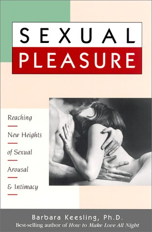 Sexual Pleasure: Reaching New Heights of Sexual Arousal and Intimacy 9780897931489