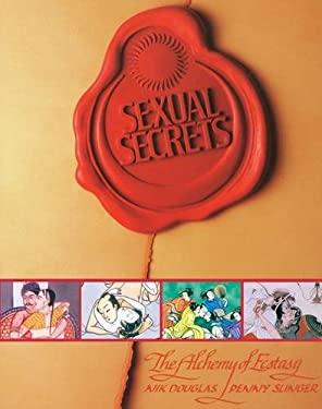 Sexual Secrets: Alchemy of Ecstasy 9780892818051