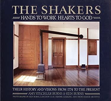Shakers: Hands to Work, Hearts to God, the 9780893818609
