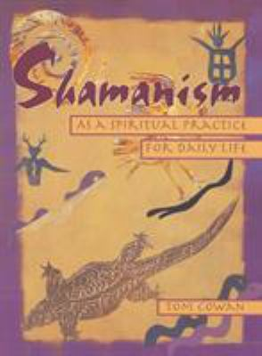 Shamanism as a Spiritual Practice for Daily Life 9780895948380