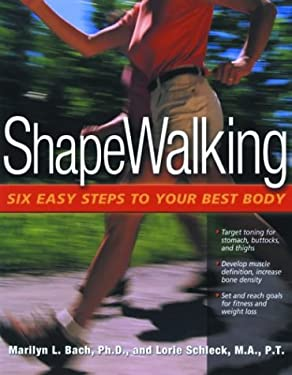 Shapewalking: Six Easy Steps to Your Best Body 9780897933735