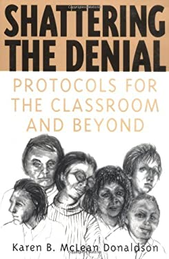 Shattering the Denial: Protocols for the Classroom and Beyond 9780897897785