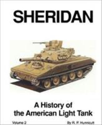 Sheridan: A History of the American Light Tank, Volume 2 9780891415701