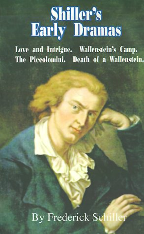 Shiller's Early Dramas: Love and Intrigue/Wallenstein's Camp/The Piccolomini/Death of a Wallenstein 9780898751734
