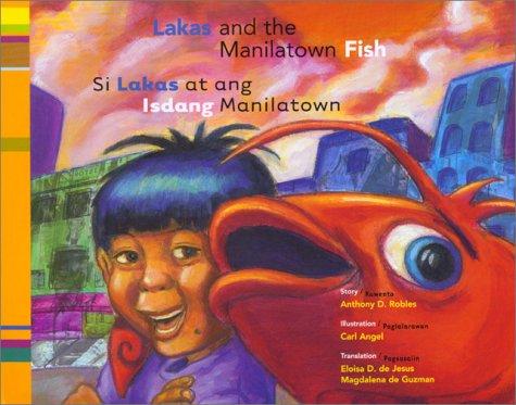 Si Lakas At Ang Isdang Manilatown / Lakas And The Manilatown Fish 9780892391820