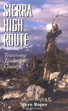 Sierra High Route: Traversing Timberline Country 9780898865066