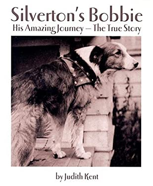 Silverton's Bobbie: His Amazing Journey-The True Story 9780898027709