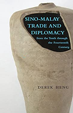 Sino-Malay Trade and Diplomacy from the Tenth Through the Fourteenth Century 9780896802711