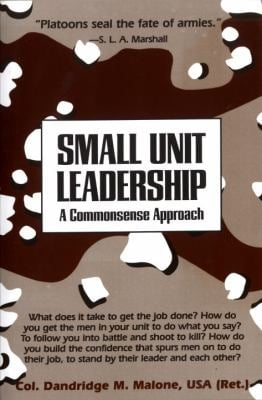 Small Unit Leadership: A Commonsense Approach 9780891411734