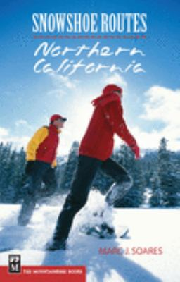 Snowshoe Routes Northern California 9780898868531