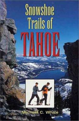 Snowshoe Trails of Tahoe 9780899972343