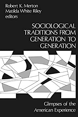Sociological Traditions from Generation to Generation: Glimpses of the American Experience 9780893910617