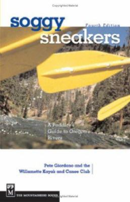 Soggy Sneakers: A Paddler's Guide to Oregon Rivers 9780898868159