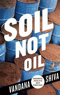 Soil Not Oil: Environmental Justice in an Age of Climate Crisis 9780896087828