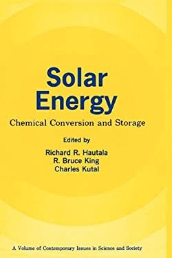 Solar Energy: Chemical Conversion and Storage 9780896030060