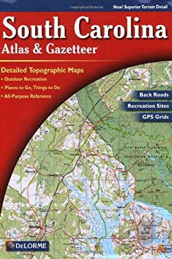 South Carolina Atlas & Gazetteer 9780899332376